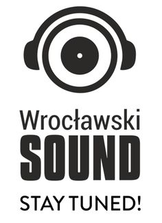Wrocławski Sound 6th Edition - October 2014. Stay tuned!