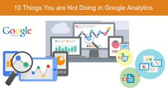 10 Things You Are Not Doing in Google Analytics | SEJ Web Analytics Tools, Le Social, Google Analytics, Marketing, Social Media Tips, Fun To Be One, Learning, Content, Business Ideas