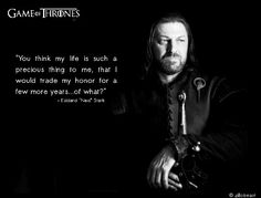 Ned Stark, a great man Eddard Stark, Ned Stark, Game Of Thrones Tv, Game Of Thrones Quotes, The North Remembers, Valar Morghulis, Film Quotes, Wallpaper Quotes, Book Series