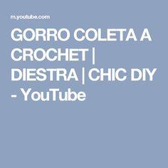 GORRO COLETA A CROCHET   DIESTRA    CHIC DIY - YouTube Messy Bun, Women Wear, Diy, Crochet Hats, Youtube, Mariana, Amor, Crochet Edgings, Trapillo