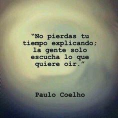 #GrandesVerdades #SabiasPalabras @Paulo Coelho