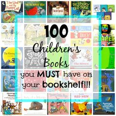 The Biggest list ever of Children's book!!! THE BEST OF THE BEST! 100 Children's Books you MUST have on your Bookshelf!