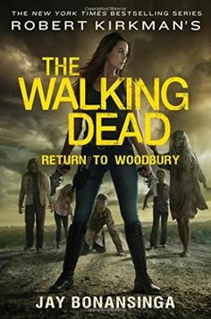 37 best celebrating zombies images on pinterest the zombies robert kirkmans the walking dead return to woodbury by jay bonansinga fandeluxe Images