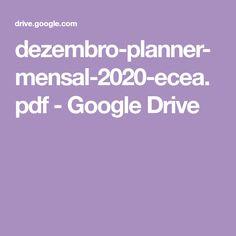 dezembro-planner-mensal-2020-ecea.pdf - Google Drive Planner, Google Drive, Instagram, Diy, Work Spaces, November Born, Bricolage, Do It Yourself, Homemade