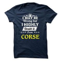 CORSE - may be - #tee time #cool tshirt. ACT QUICKLY => https://www.sunfrog.com/Valentines/CORSE--may-be.html?68278