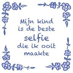 Tegeltjeswijsheid.nl - een uniek presentje - Mijn kind is de beste selfie