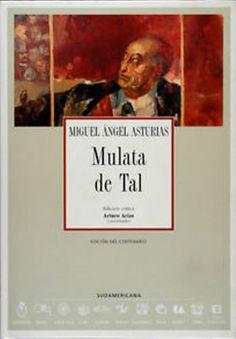 """""""Mulata de tal"""" / Miguel Angel Asturias ; edición crítica : Arturo Arias. Madrid : ALLCA XX, 2000. http://kmelot.biblioteca.udc.es/record=b1318801~S10*gag"""