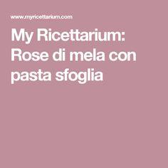 My Ricettarium: Rose di mela con pasta sfoglia