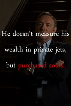 House of Cards Quotes : Photo                                                                                                                                                                                 More