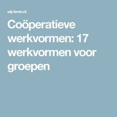 Coöperatieve werkvormen: 17 werkvormen voor groepen