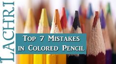 Top 7 Colored Pencil Mistakes that Beginners Make - Lachri REALISTIC AND OTHER