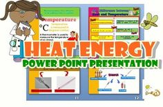 Power Point Presentation -  The Meaning of Heat -  Sources of Heat Energy -  Temperature and temperature in our daily life -  The differences between Heat and Temperature -  Thermometer -  Heat Flows -  Heat Conduction -  Good and Bad Conductors of Heat-   Effects of Heat Energy -  Uses of Heat Energy -  True or False ChecksOther interesting items: Energy Power Point PresentationProperties of Matter PowerPointAir and Respiratory System Worksheet/ExerciseLight Energy Powerpoint…