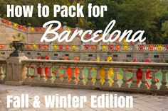Packing for Barcelona in fall and winter is a little tricky since it's not frigid, freeze-your-fingers-off weather like in parts of Northern and Eastern Europe, but it's not a warm winter escape, either.