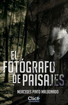 El fotógrafo de paisajes de Mercedes Pinto Maldonado, http://www.amazon.es/dp/B00I49GWBK/ref=cm_sw_r_pi_dp_Z6J1vb0JW2NZA