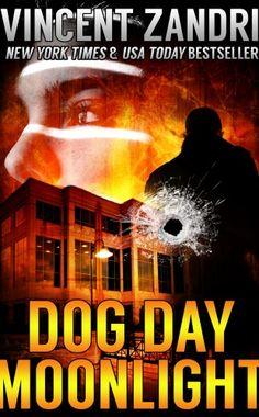 Dog Day Moonlight: (A Dick Moonlight PI Thriller No. 9)
