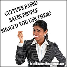 Culture Based Sales People – Should You Use Them? #sales #staffing http://retailsalesmarketingmanagement.com/culture-based-sales-people-should-you-use-them/