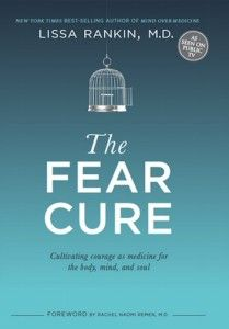 Lissa Rankin, MD - The Fear Cure http://www.jonathanfields.com/3-ways-fear-can-be-your-friend/