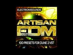 cool Electronisounds - Artisan EDM for DUNE 2 Free VST Download Crack Check more at http://westsoundcareers.com/synthesizer/electronisounds-artisan-edm-for-dune-2-free-vst-download-crack/