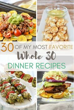 There are so many delicious Whole 30 recipes! Here are 30 of my personal favorites - enough to get you through the whole 30 days! Recipes | Whole 30 | Dinners| Healthy Eating| Paleo