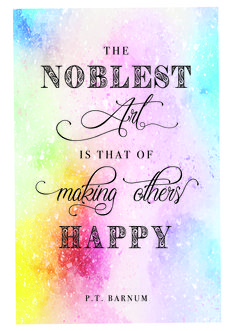 Stauney Hansen - The Greatest Showman Movie Quotes The Noblest Art is that of making others happy P.T. Barnum quote