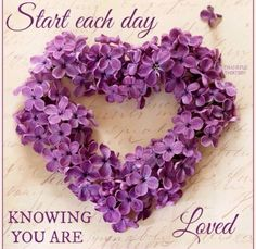 Good morning.  Start each day Knowing You Are Loved
