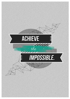 Golden Words #43: Achieve the impossible - Poster by Sya A.B on Behance -