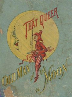 That Queer Old Man in the Moon by Marion Gay, published Boston, 1889