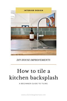 A very real beginner guide to tile a kitchen backsplash or a wall yourself. This video tutorial includes the list of tools you will need and the budget. List Of Tools, Kitchen Backsplash, Interior Inspiration, Claire, Mid-century Modern, Home Improvement, Tile, Budget, Interior Design