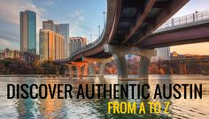 Discover Austin's authentic awesomeness, from A to Z: