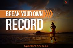 Break Your Own Record #SpartanFitness #Health #Fitness #Wellness