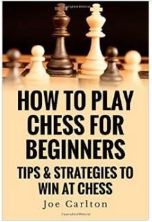 How To Play Chess For Beginners: Tips & Strategies To Win At Chess by Mr Joe Carlton 1502331276 9781502331274 Learn Something New Everyday, New Things To Learn, Family Game Night, Family Games, Chess Strategies, Strategy Games, Chess Tactics, Chess Books, How To Play Chess