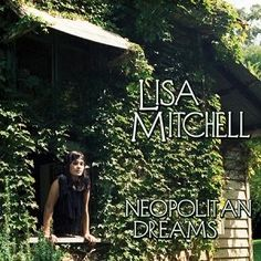 Lisa Mitchell - Neopolitan Dreams (Sound Remedy Remix)