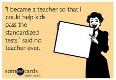 """I became a teacher so that I could help kids pass the standardized tests,"" said no teacher ever. http://www.amazon.com/-/e/B00JH9S1D8"