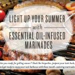 Light Up Your Summer with Essential Oil-infused Marinades