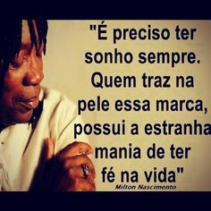 FÉ NA VIDA…. Milton Nascimento