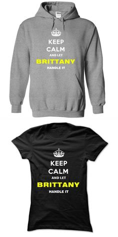 Keep Calm And Let Brittany Handle It Brittany Howard T Shirt #brittany #furlan #t #shirt #brittany #glee #t #shirt #brittany #spaniel #t #shirts #i #love #brittany #t #shirt