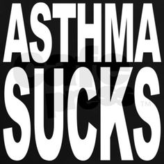 I have chronic asthmatic bronchitis. I have to take four breathing treatments a day.
