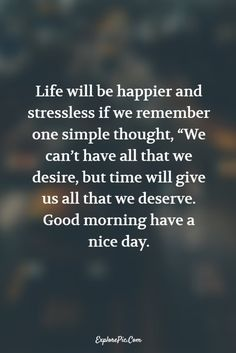 100 Beautiful Good Morning Quotes & Sayings About Life - Page 9 of 10 - ExplorePic Best Friendship Quotes, Best Quotes, Deep Sentences, Wisdom Quotes, Life Quotes, Motivational Quotes, Inspirational Quotes, Life Page, Stress Less