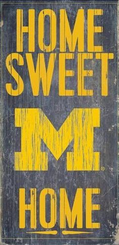 University of Michigan Wolverines Sign Home Sweet Home Wall Art