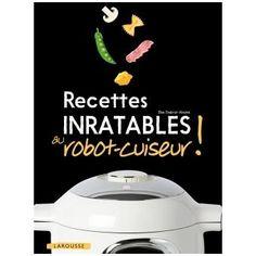 Recettes inratables au robot-cuiseur - broché - Élise Delprat-Alvarès - Achat Livre - Achat & prix   fnac