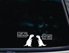 """Amazon.com: T-Rex I Love you This Much THAT'S NOT VERY MUCH © - 8 1/2"""" x 3 1/2"""" die cut vinyl decal for windows, cars, trucks, tool boxes, laptop, MacBook virtually any hard, smooth surface. NOT PRINTED!: Automotive"""