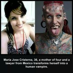 Transformation, gauges , piercings , tattoos , nose ring , tongue piercing , mother , Mexico , vampire , bat , crazy facts , interesting ,