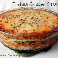 Tortilla Chicken Casserole   The Foodie And The Family