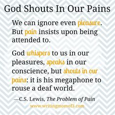Lewis quote: God Shouts in Our Pains The Words, I Am Feeling Good, Framed Quotes, Cs Lewis, Hope Love, Prayer Request, Inspirational Thoughts, Bible Verses, Scriptures