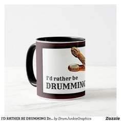 I'D RATHER BE DRUMMING Drummer Mug Drum Sticks