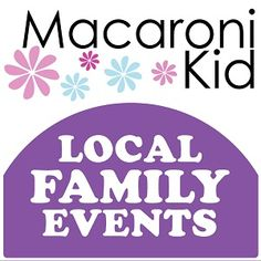 Ongoing Local Family Events | Macaroni Kid