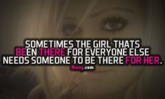 Short Quotes for Teenage Girls | Girl Quotes - Sometimes the girl thats been there for ever.. | Krexy ...