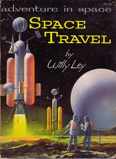 Adventure In Space Travel by Willy Ley (1958) by Clampants, via Flickr