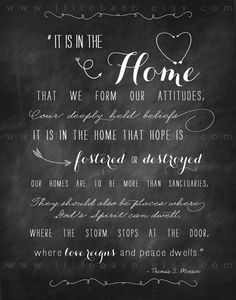 IN THE HOME printable quote by Thomas S. Monson about our homes.  Chalkboard printable with LDS quote.  typography poster home by lillebarn, $8.00