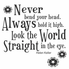 look the world straight in the eye